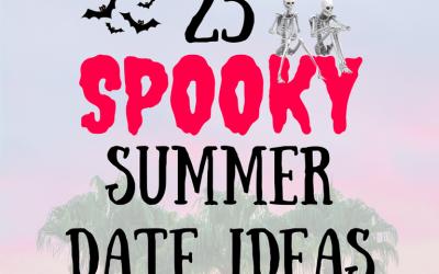 25 Spooky Summer Date Ideas
