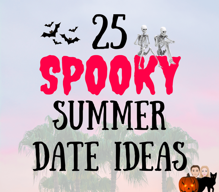25 Spooky Summer Date Ideas